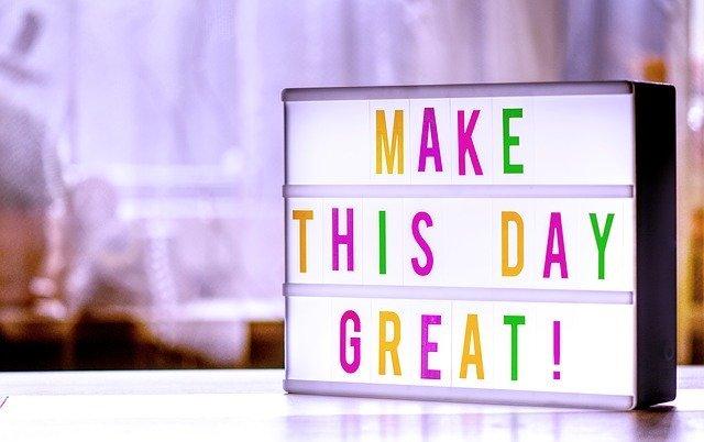 mache diesen Tag großartig